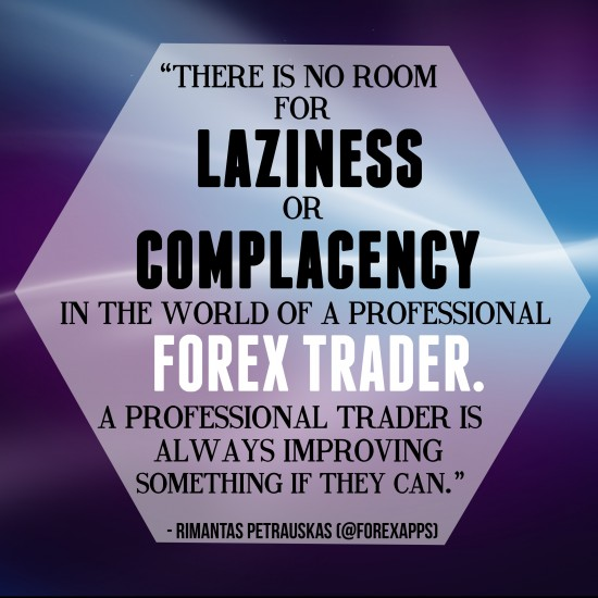 no room for laziness for professional traders