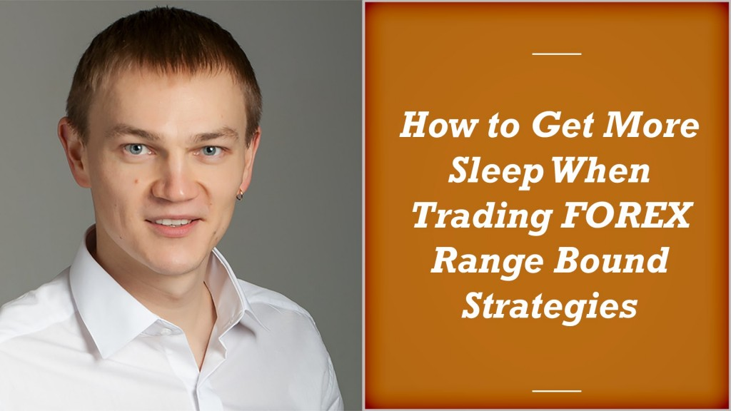 Range bound trading strategies forex