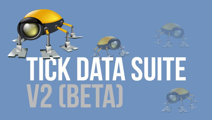 Brand New and Much Powerful Tick Data Suite v2 (Beta)