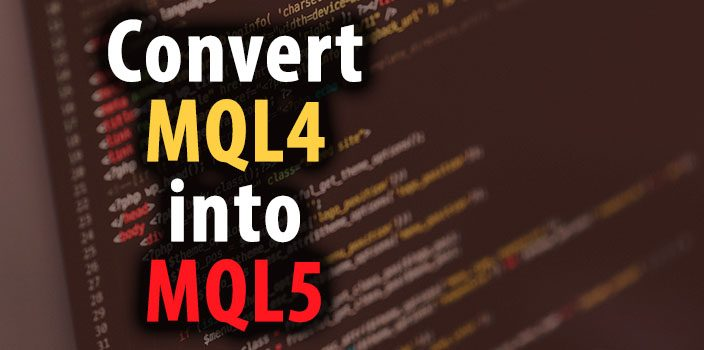 How to convert MT4 Expert Advisor into MT5 format in 2017